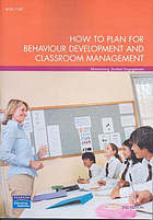 How to plan for behaviour development and classroom management : maximising student engagement