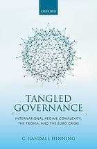 Tangled governance : international regime complexity, the troika, and the Euro crisis
