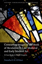 Contrasting images of the Book of Revelation in late medieval and early modern art : a case study in visual exegesis