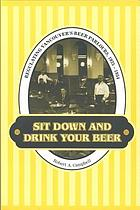 Sit down and drink your beer : regulating Vancouver's beer parlours, 1925-1954.