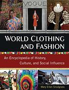 World clothing and fashion : an encyclopedia of history, culture, and social influence
