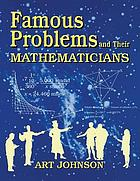 Famous problems and their mathematicians : Art Johnson.