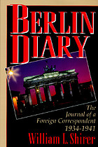 Berlin Diary : the journal of a foreign correspondent 1934-1941