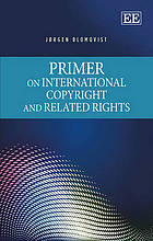 Primer on international copyright and related rights