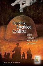 Funding extended conflicts : Korea, Vietnam, and the War on Terror