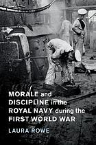 Morale and discipline in the Royal Navy during the First World War