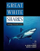 Great white sharks : the biology of Carcharodon carcharias
