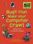 Bugs that make your computer crawl : what are computer bugs?
