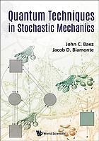 Quantum techniques in stochastic mechanics