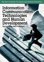 Information communication technologies and human development : opportunities and challenges