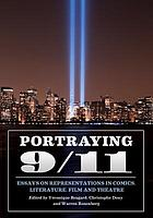 Portraying 9/11 : essays on representations in comics, literature, film and theatre