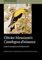 Olivier Messiaen's Catalogue d'oiseaux : from conception to performance