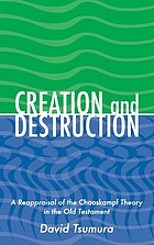 Creation and destruction : a reappraisal of the Chaoskampf theory in the Old Testament