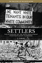 Settlers : the mythology of the white proletariat from Mayflower to modern