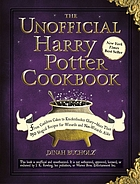 The unofficial Harry Potter cookbook : from cauldron cakes to knickerbocker glory--more than 150 magical recipes for wizards and non-wizards alike