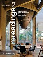 Rereadings. 2 : interior architecture and the design principles of remodelling existing buildings