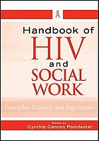 Handbook of hiv and social work : principles, practice, and populations