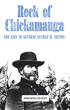 Rock of Chickamauga : the life of General George H. Thomas