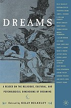 Dreams : a reader on religious, cultural, and psychological dimensions of dreaming
