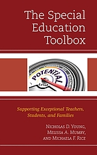 The special education toolbox : supporting exceptional teachers, students, and families