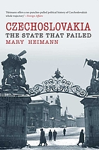 Czechoslovakia : the state that failed