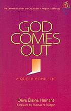 God comes out : a queer homiletic