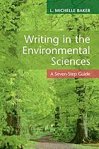 Writing in the environmental sciences : a seven-step guide