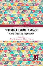 Securing Urban Heritage : Agents, Access, and Securitization.