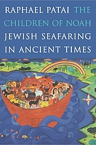 The children of Noah : Jewish seafaring in ancient times