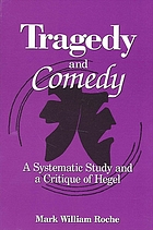 Tragedy and comedy a systematic study and a critique of Hegel