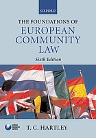 The foundations of European Community law : an introduction to the constitutional and administrative law of the European Community
