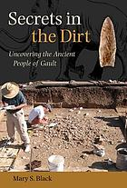 Secrets in the dirt : uncovering the ancient people of Gault