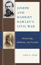 Joseph and Harriet Hawley's Civil War : partnership, ambition, and sacrifice