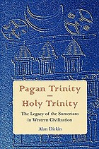 Pagan trinity, Holy Trinity : the legacy of the Sumerians in Western civilization
