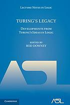 Turing's legacy : developments from Turing's ideas in logic