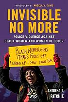Invisible no more : police violence against black women and women of color.