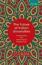 The future of Indian universities : comparative and international perspectives