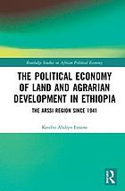 The political economy of land and agrarian development in Ethiopia : the Arssi Region since 1941