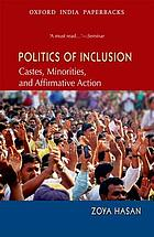 Politics of inclusion : castes, minorities, and affirmative action