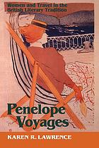 Penelope voyages : women and travel in the British literary tradition