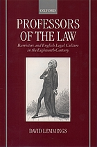 Professors of the Law : barristers and English legal culture in the Eighteenth Century