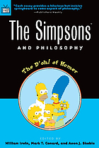 The Simpsons and philosophy : the d'oh! of Homer
