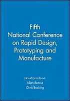 Fifth National Conference on Rapid Design, Prototyping, and Manufacturing, 28th May 2004, Centre for Rapid Design and Manufacture, Buckinghamshire Chilterns University College, UK, Lancaster Product Development Unit, Lancaster University, UK