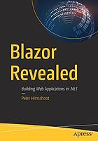 Blazor revealed : building web applications in .NET