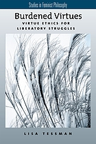 Burdened virtues : virtue ethics for liberatory struggles