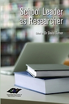 SCHOOL LEADER AS RESEARCHER.