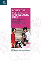 Boys' love, cosplay, and androgynous idols queer fan cultures in mainland China, Hong Kong, and Taiwan