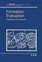 Formation evaluation : geological procedures