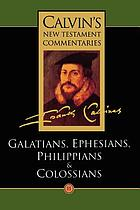 The epistles of Paul the apostle to the Galatians, Ephesians, Philippians and Colossians. 11