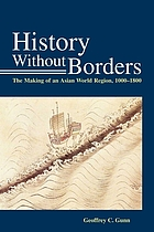 History without borders : the making of an Asian world region (1000-1800)